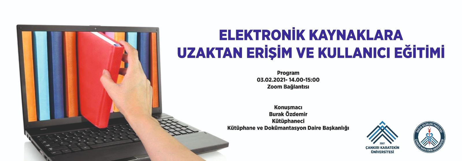 Elektronik kaynaklara Uzaktan Erişim ve Kullanıcı Eğitimi
