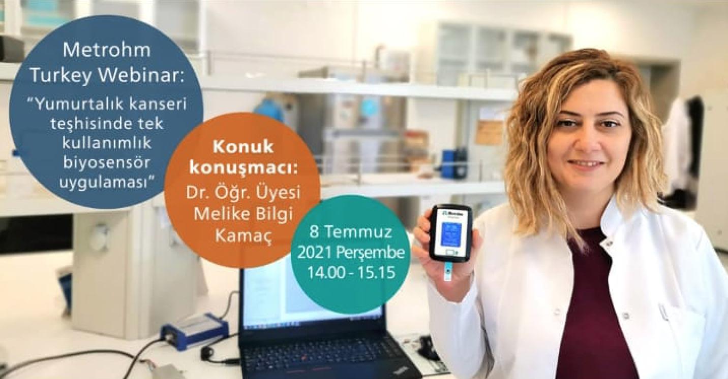 Metrohm Turkey Webinar: Yumurtalık Kanseri Teşhisinde Tek Kullanımlık Biyosensör Uygulaması